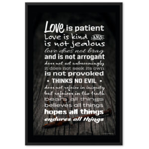 The famous love is verse from the bible.  – Framed matte paper poster