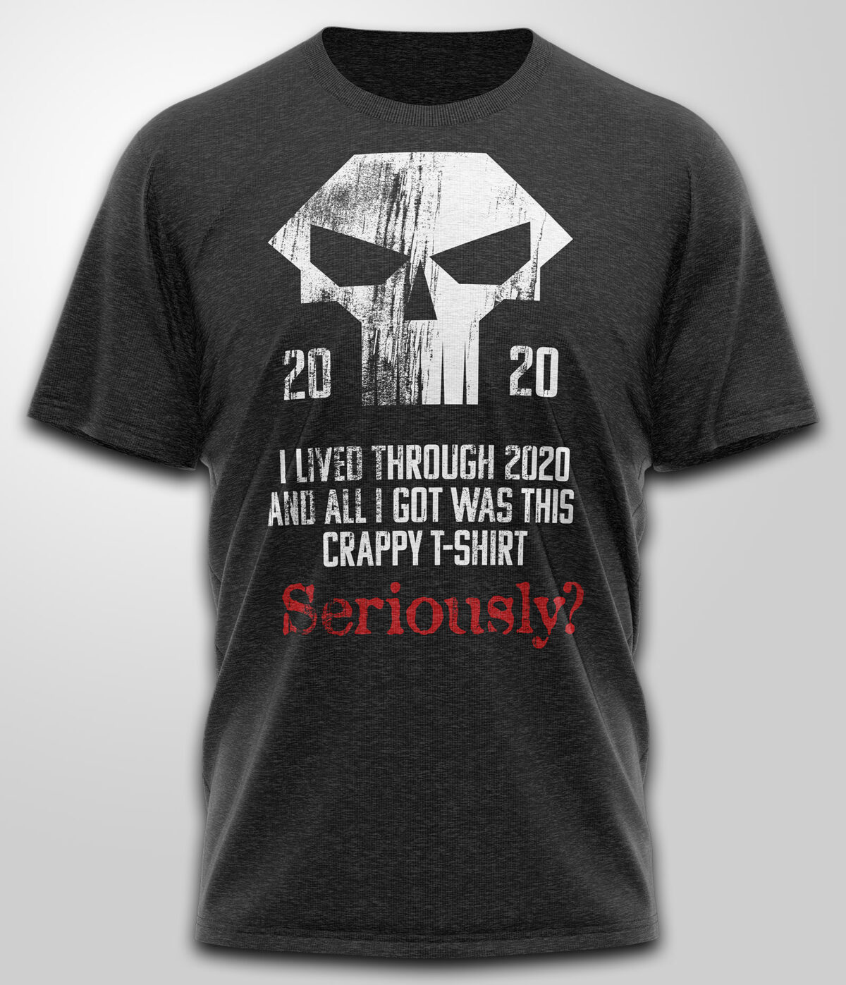 2020 Seriously? T-Shirt