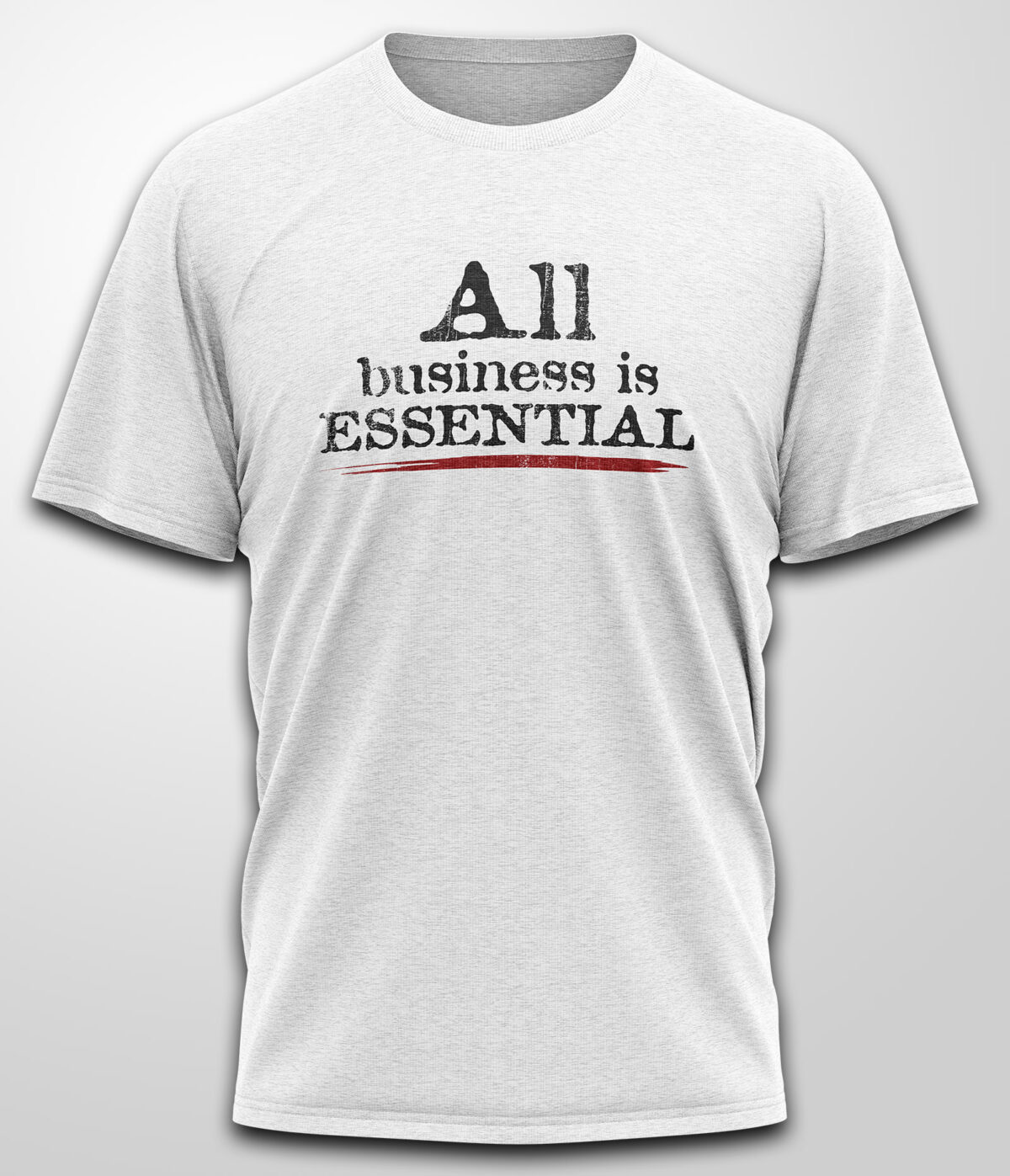 All business is essential shirt