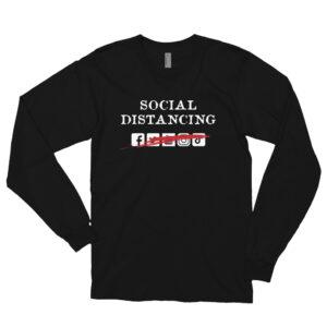 Social Distancing Long sleeve t-shirt