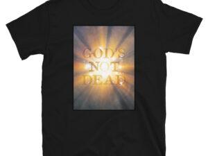 God's Not Dead – Short-Sleeve Unisex T-Shirt
